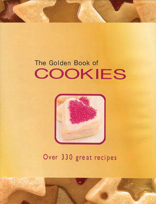 The Golden Book of Cookies: Over 300 Great Recipes (Hardback)