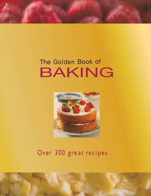 The Golden Book of Baking: Over 300 Great Recipes (Hardback)