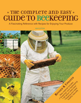 The Complete & Easy Guide to Beekeeping: A Fascinating Reference with Recipes for Enjoying Your Produce (Hardback)