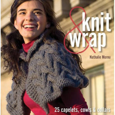 Knit and Wrap: 25 Capelets, Cowls and Collars (Paperback)