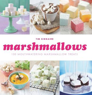 Marshmallows: 100 Mouthwatering Marshmallow Treats (Paperback)
