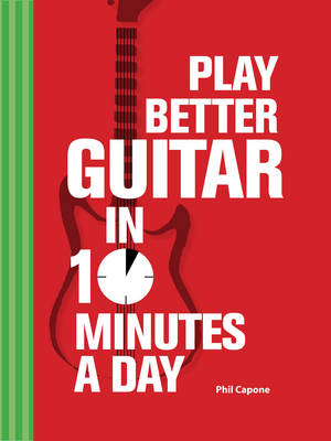 Play Better Guitar in 10 Minutes a Day (Hardback)