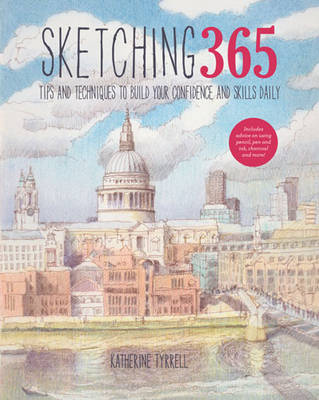 Sketching 365: Build Your Confidence and Skills with a Tip a Day (Paperback)