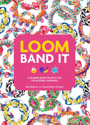 Loom Band It!: 60 Rubber Band Projects for the Budding Loomineer (Paperback)