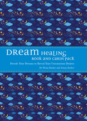 Dream Healing Book and Card Pack: Decode Your Dreams to Reveal Your Unconscious Desires