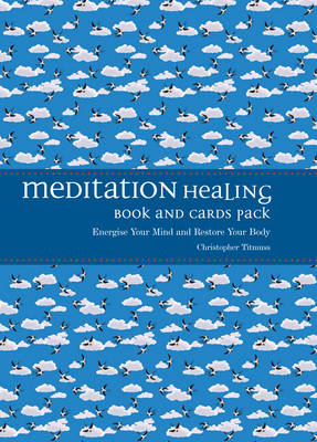 Meditation Healing Book and Card Pack: Energise Your Mind and Restore Your Body