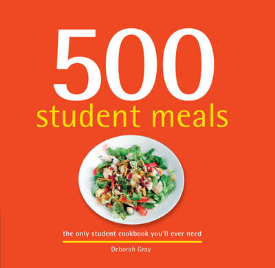 500 Student Meals: The Only Student Cookbook You'll Ever Need (Hardback)