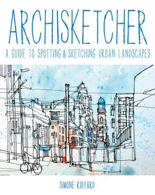 Archisketcher: A Guide to Spotting & Sketching Urban Landscapes (Paperback)