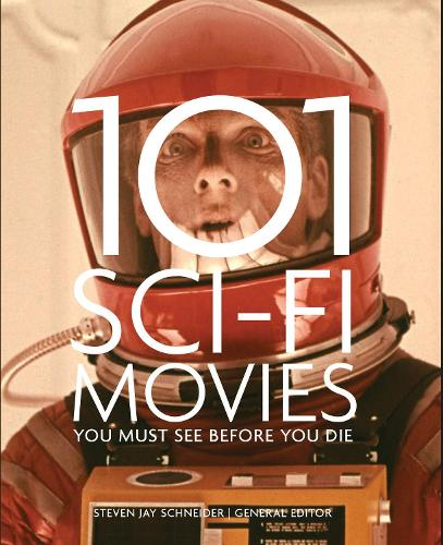 101 Sci-Fi Movies You Must See Before You Die (Paperback)
