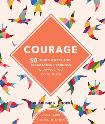 Courage: 50 mindfulness exercises to improve your self-esteem (Hardback)