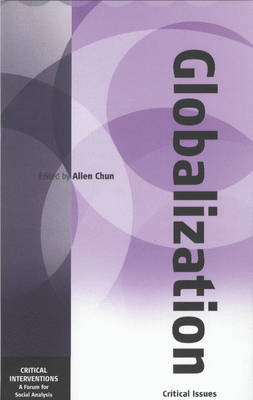Globalization: Some Critical Issues - Critical Interventions: A Forum for Social Analysis 2 (Paperback)