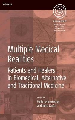 Multiple Medical Realities: Patients and Healers in Biomedical, Alternative and Traditional Medicine - EASA Series 4 (Hardback)
