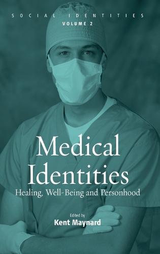Medical Identities: Healing, Well Being and Personhood - Social Identities 2 (Hardback)
