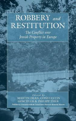 Robbery and Restitution: v.9: The Conflict Over Jewish Property in Europe - War and Genocide v. 9 (Hardback)