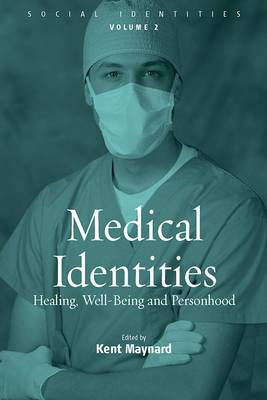 Medical Identities: Healing, Well Being and Personhood - Social Identities 2 (Paperback)
