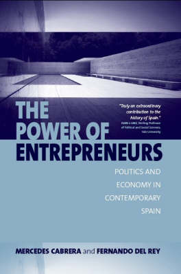 The Power of Entrepreneurs: Politics and Economy in Contemporary Spain (Hardback)