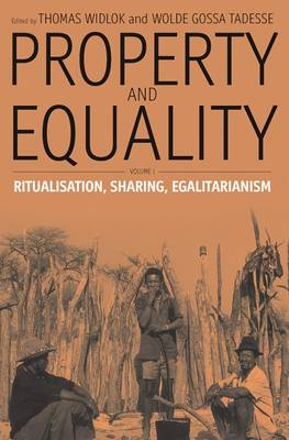 Property and Equality: Property and Equality Ritualization, Sharing, Egalitarianism Pt. 1 (Paperback)