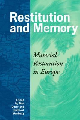 Restitution and Memory: Material Restoration in Europe (Hardback)