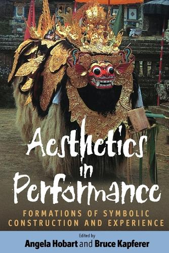 Aesthetics in Performance: Formations of Symbolic Construction and Experience (Paperback)