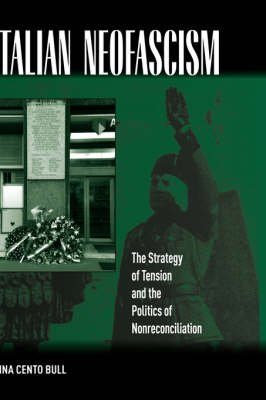 Italian Neo-fascism: The Strategy of Tension and the Politics on Non-reconciliation (Hardback)