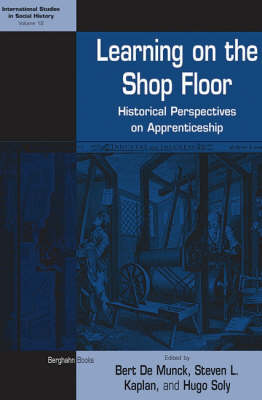 Learning on the Shop Floor: Historical Perspectives on Apprenticeship - International Studies in Social History 12 (Hardback)