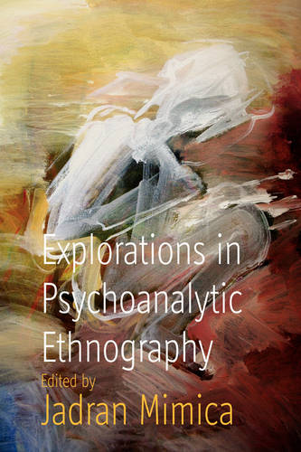Explorations in Psychoanalytic Ethnography (Paperback)