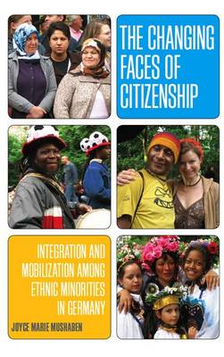 The Changing Faces of Citizenship: Integration and Mobilization among Ethnic Minorities in Germany (Paperback)