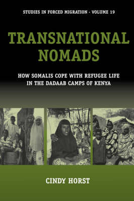Transnational Nomads: How Somalis Cope with Refugee Life in the Dadaab Camps of Kenya - Forced Migration 19 (Paperback)