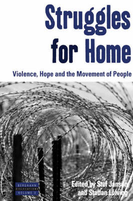 Struggles for Home: Violence, Hope and the Movement of People - Dislocations 3 (Hardback)