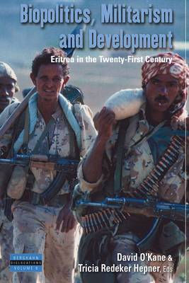 Biopolitics, Militarism, and Development: Eritrea in the Twenty-First Century - Dislocations 6 (Hardback)