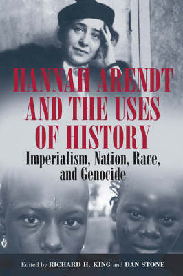 Hannah Arendt and the Uses of History: Imperialism, Nation, Race, and Enocide (Paperback)