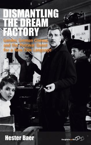 Dismantling the Dream Factory: Gender, German Cinema, and the Postwar Quest for a New Film Language - Film Europa 9 (Hardback)