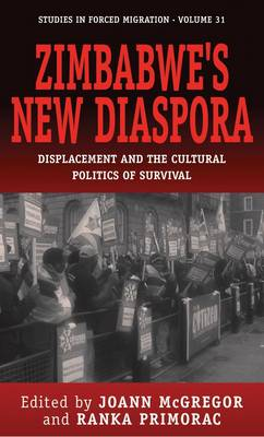 Zimbabwe's New Diaspora: Displacement and the Cultural Politics of Survival - Forced Migration 31 (Hardback)