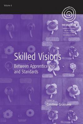 Skilled Visions: Between Apprenticeship and Standards - EASA Series v. 6 (Paperback)