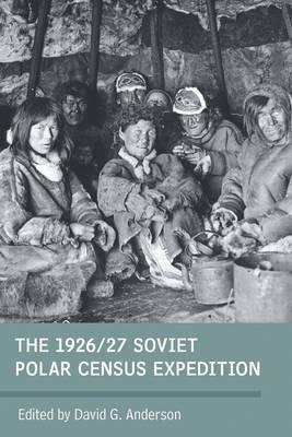 The 1926/27 Soviet Polar Census Expeditions (Hardback)