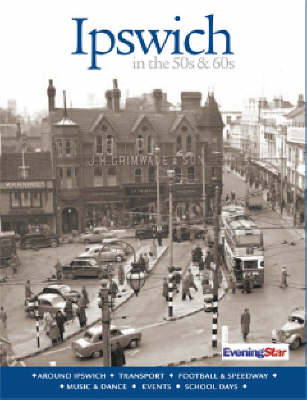 Ipswich in the 1950's and 1960's (Hardback)