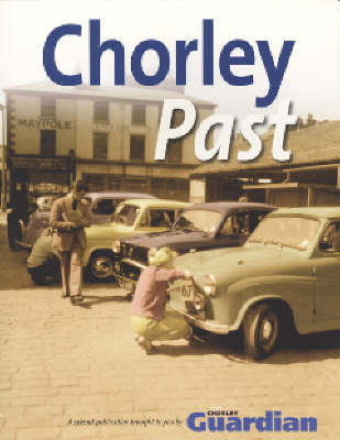 Chorley Past (Paperback)