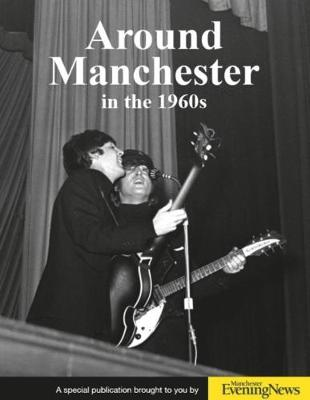 Around Manchester in the 1960's (Paperback)