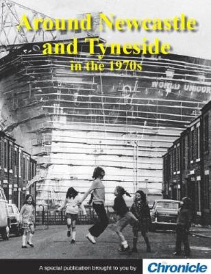 Around Newcastle and Tyneside in the 1970s (Paperback)
