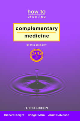 How to Practise Complementary Medicine Professionally (Hardback)