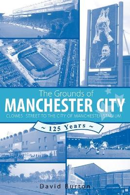 The Grounds of Manchester City (Paperback)