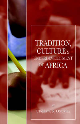 Tradition, Culture and Underdevelopment of Africa (Paperback)