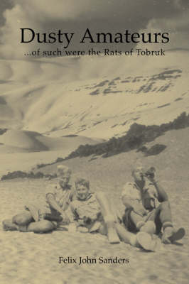 Dusty Amateurs: .'of Such Were the Rats of Tobruk' (Paperback)