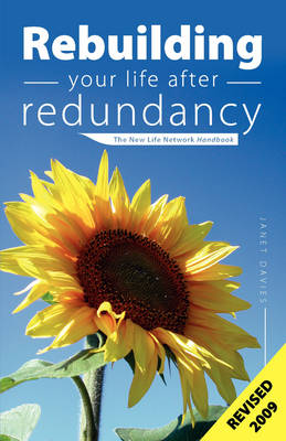 Rebuilding Your Life After Redundancy: The New Life Network Handbook (Paperback)