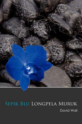 Sepik Blu Longpela Muruk (Paperback)
