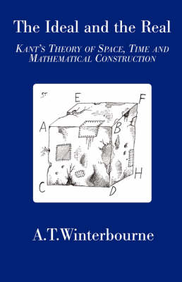 Ideal and the Real: Kant's Theory of Space, Time and Mathematical Construction (Paperback)