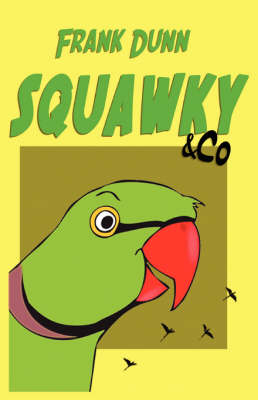 Squawky & Co: A Whimsical Tale for All Ages (Paperback)