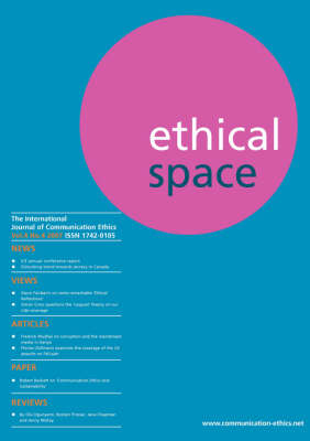 Ethical Space: The International Journal of Communication Ethics - Vol. 4 No. 4 2007 (Paperback)