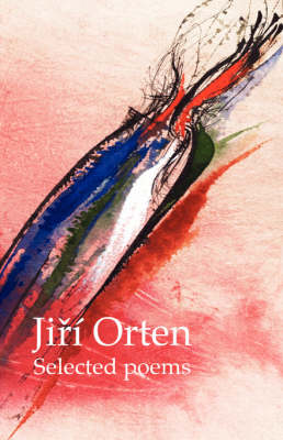 Jiri Orten Selected Poems (Hardback)