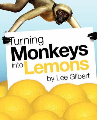 Turning Monkeys into Lemons (Paperback)